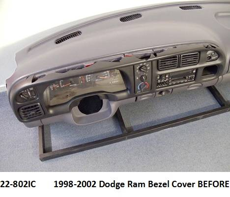 22-802IC  1998-2002 Dodge Ram Bezel Cover Before